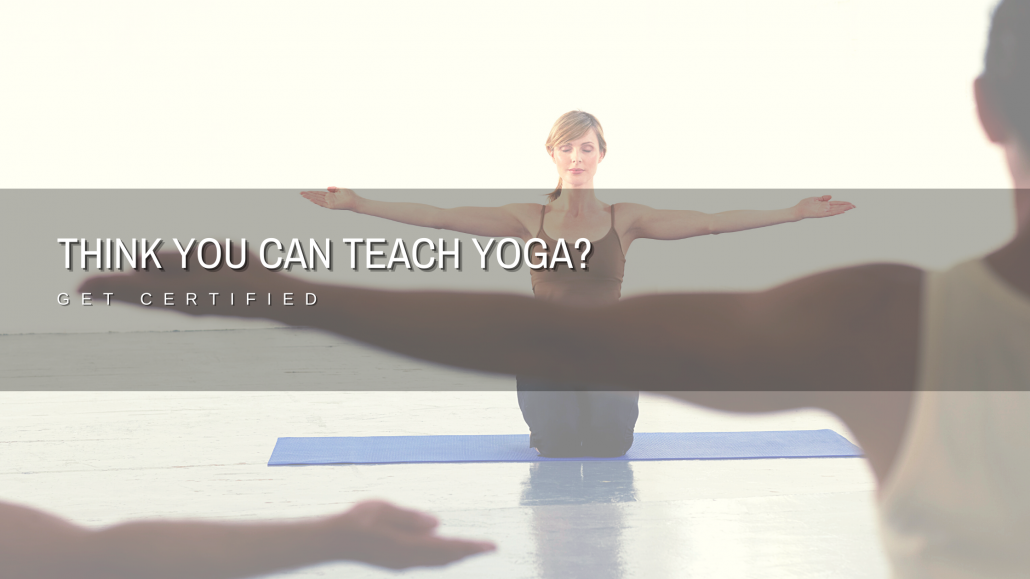 Think you can teach yoga?