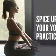 Spice up your yoga practice