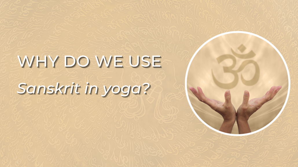why do we use Sanskrit in yoga