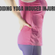 Avoiding yoga induced injuries