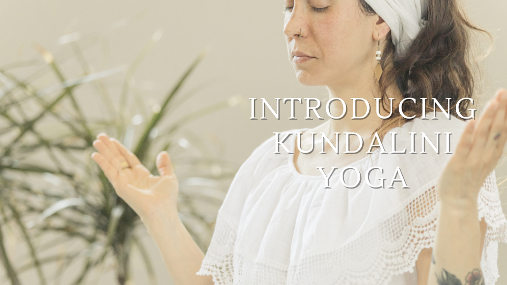 Introducing Kundalini Yoga