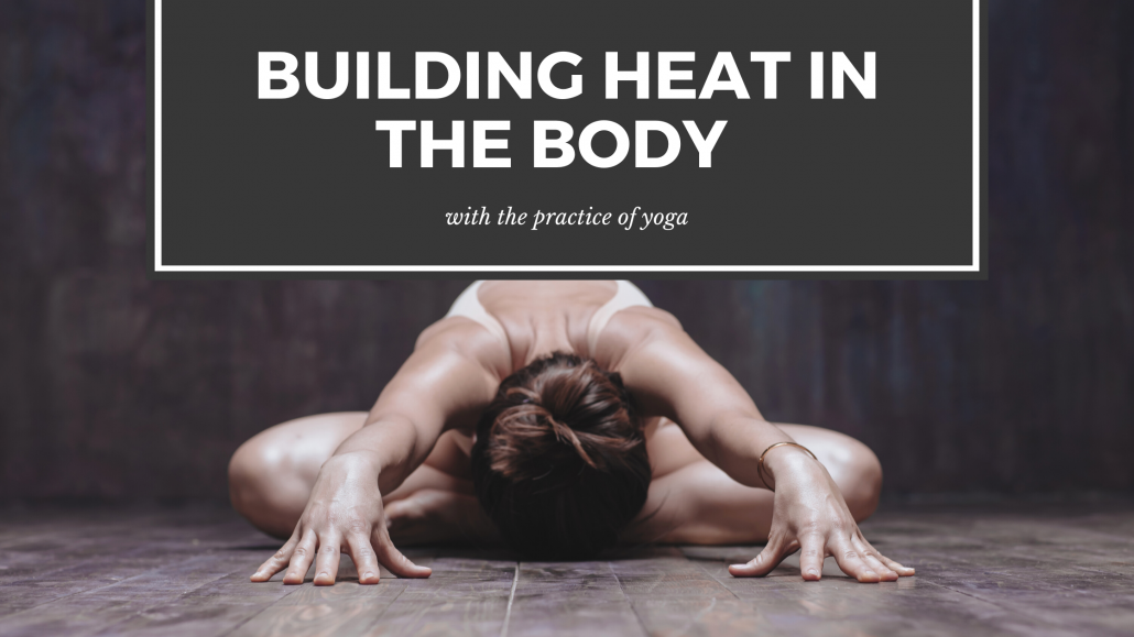 building heat with the practice of yoga