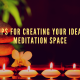 tips for creating your ideal meditation space