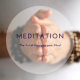 Meditation: The Art of Focusing your Mind