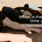 When is the best time to practice yoga?
