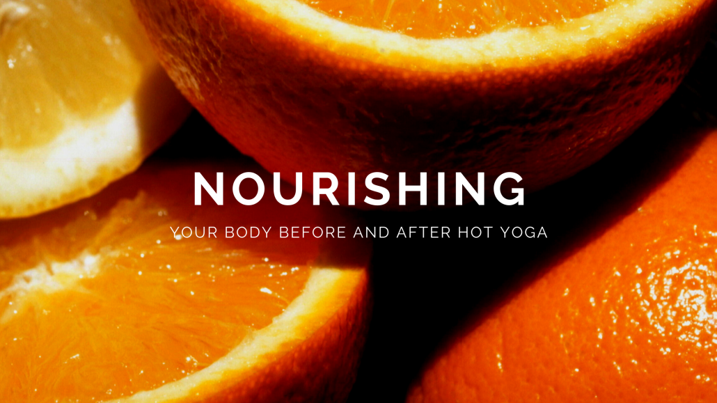 Nourishing your body before and after hot yoga